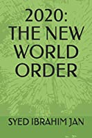 NEW WORLD 2020 ORDER (WORLD AFFAIRS)