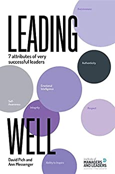 Leading Well: 7 attributes of very successful leaders by [Pich, David, Messenger, Ann]