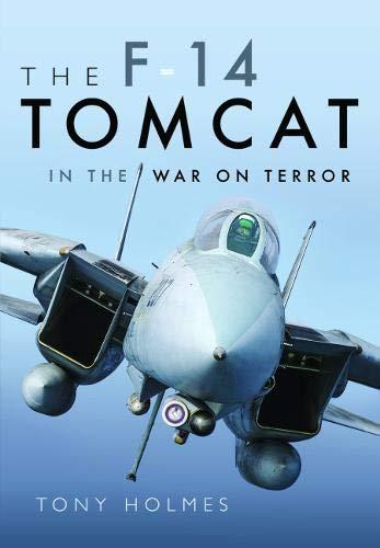 [画像:The F-14 Tomcat in the War on Terror: Rare Photographs from Wartime Archives (Images of War)]