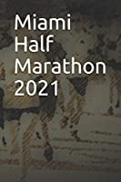 Miami Half Marathon 2021: Blank Lined Journal