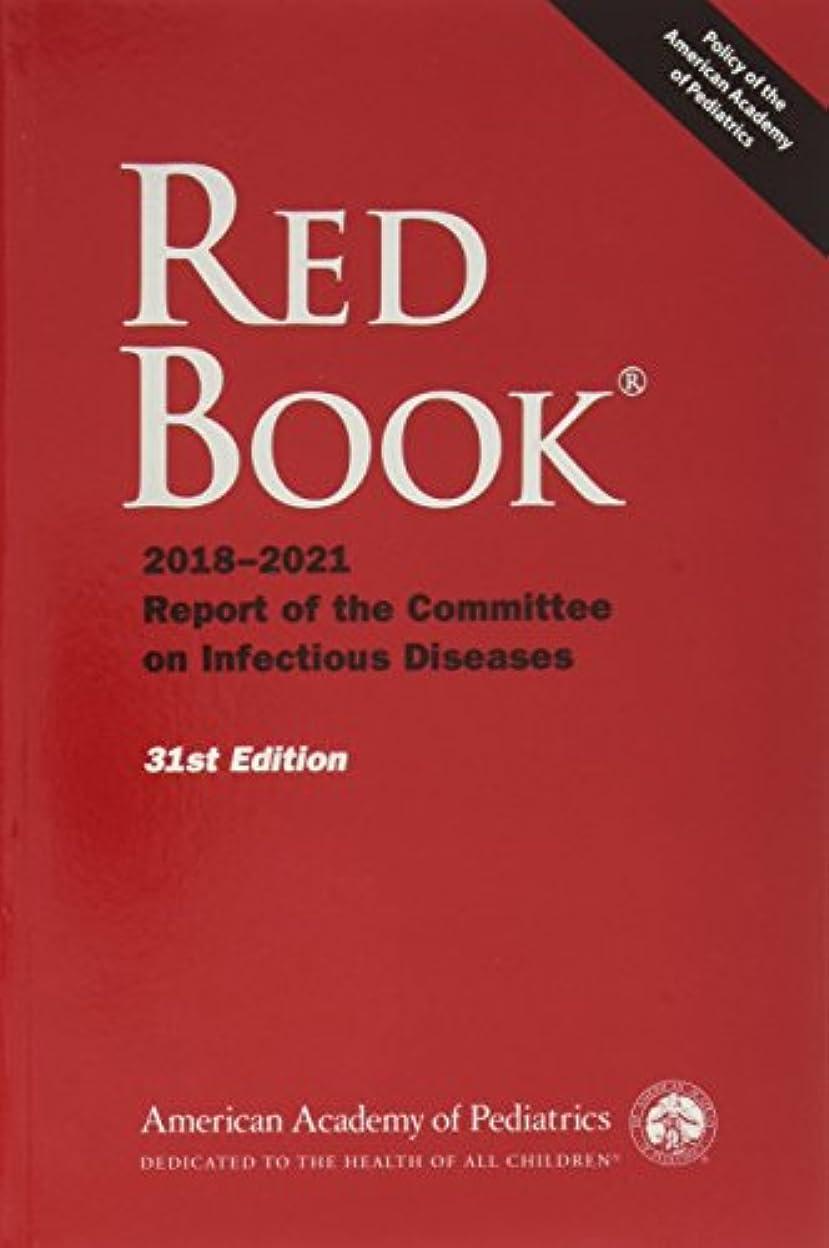 ハード糞死傷者Red Book 2018-2021: Report of the Committee on Infectious Diseases