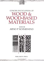 Concise Encyclopedia of Wood and Wood-Based Materials (Advances in Materials Sciences and Engineering)