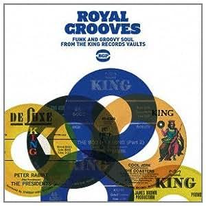 ロイヤル・グルーヴズ~ファンク&グルーヴィ・ソウル・フロム・キング・レコード