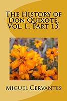 The History of Don Quixote, Vol. I., Part 13.