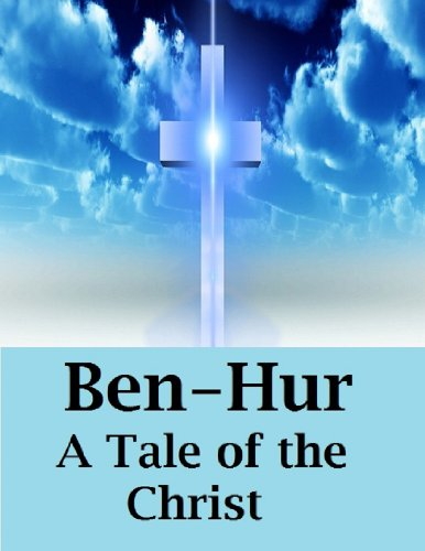 Ben-Hur A Tale of The Christ (Annotated) (English Edition)