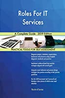 Roles For IT Services A Complete Guide - 2019 Edition