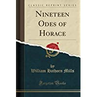 Nineteen Odes of Horace (Classic Reprint)