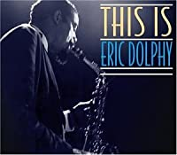 This Is Eric Dolphy