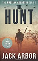 The Hunt: A Max Austin Thriller, Book #4 (The Russian Assassin)