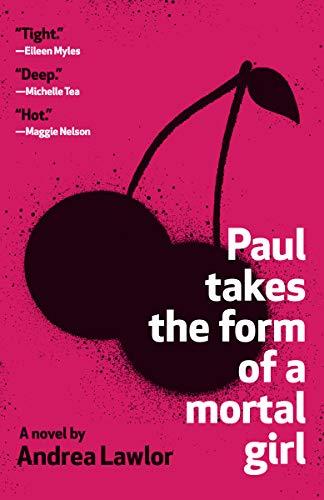 Paul Takes the Form of Mortal Girl (English Edition)