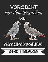 Vorsicht vor dem Frauchen die Graupapageien sind Harmlos: Notizbuch A4 Kariert Lustig Geschenk mit Papagei Graupapagei Vogel Sittich Haustier