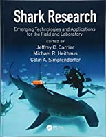 Shark Research: Emerging Technologies and Applications for the Field and Laboratory (CRC Marine Biology Series)