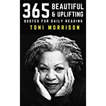Toni Morrison: 365 Beautiful and Uplifting Quotes for Daily Reading