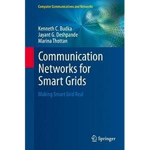 Communication Networks for Smart Grids: Making Smart Grid Real (Computer Communications and Networks)