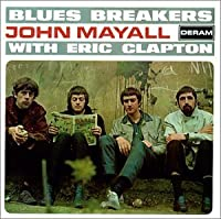 Blues Breakers With Eric Clapton (Remastered) by John Mayall (2001-06-05)