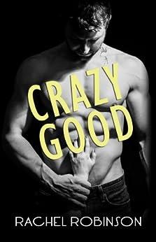 Crazy Good by [Robinson, Rachel]