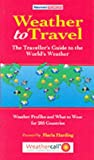 Weather to Travel: The Traveller's Guide to the World's Weather (Tomorrows Redbooks)