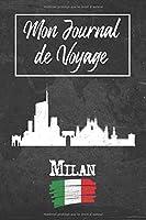 Mon Journal de Voyage Milan: 6x9 Carnet de voyage I Journal de voyage avec instructions, Checklists et Bucketlists, cadeau parfait pour votre séjour à Milan (Italie) et pour chaque voyageur.