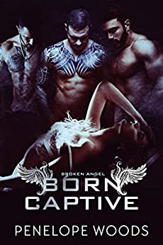 Born Captive: A Dark Omegaverse Romance (Broken Angel Book 1) by [Woods, Penelope]