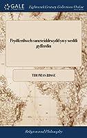 Prydferthwch Sancteiddrwydd Yn y Weddi Gyffredin: Mewn Pedair Pregeth O Waith y Parchedig Tho. Bisse, D.D. a Chyfieithad Theophilus Evans.