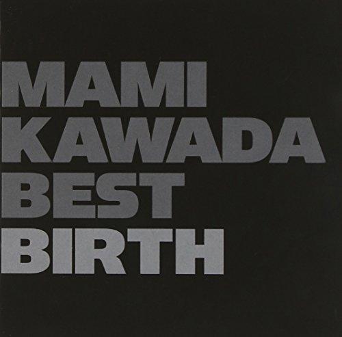 MAMI KAWADA BEST BIRTH (通常盤)の詳細を見る