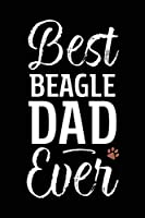 Best Beagle Dad Ever: Dog Dad Notebook - Blank Lined Journal for Pup Owners (A Gift of Appreciation for Awesome Paw Parents)
