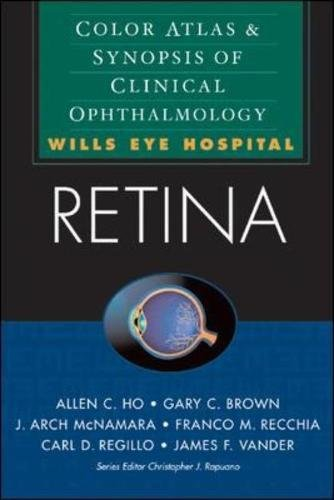 Download Retina: Color Atlas & Synopsis of Clinical Ophthalmology (Wills Eye Hospital Series) (Color Atlas of Synopsis of Clinical Ophthalmology) 0071375961