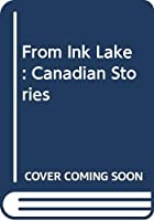 From Ink Lake: Canadian Stories