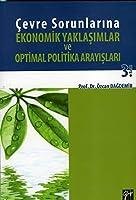 Cevre Sorunlarina Ekonomik Yaklasimlar ve Optimal Politika Arayislari