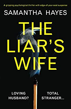 The Liar's Wife: A gripping psychological thriller with edge-of-your-seat suspense