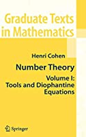 Number Theory, Vol. 1: Tools and Diophantine Equations (Graduate Texts in Mathematics)