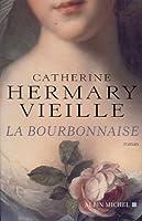 Bourbonnaise (La) (Romans, Nouvelles, Recits (Domaine Francais))