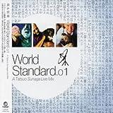 World Standard.01 A Tatsuo Sunaga Live Mix