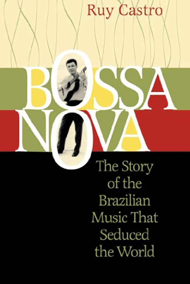 Bossa Nova: The Story of the Brazilian Music That Seduced the World (English Edition)