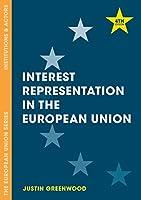 Interest Representation in the European Union (The European Union Series)