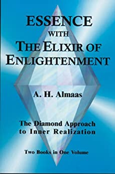 Essence With the Elixir of Enlightenment: The Diamond Approach to Inner Realization by [Almaas, A.H.]