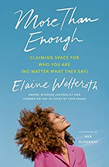 More Than Enough: Claiming Space for Who You Are (No Matter What They Say) by [Welteroth, Elaine]