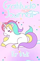 Gratitude Journal For Kids: Girl Unicorn Boy Unicorn Children Happiness Book   Kids Gratitude Journal for Daily Positivity. A Great Writing Prompt Journal for Teens V8