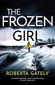 The Frozen Girl: A heart-racing, unputdownable crime thriller (Jessie Novak Book 2)