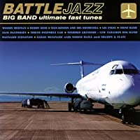 Battle Jazz-Big Band Ultimate Fast by Battle Jazz-Big Band Ultimate Fast (2006-08-23)