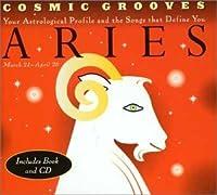 Cosmic Grooves: Aries