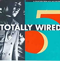 Totally Wired Vol. 5