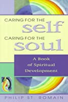 Caring for the Self, Caring for the Soul: A Book of Spiritual Development