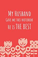 "My husband gave me this notebook: 120 lined pages 6"" x 9"" size, notebook / journal gift"