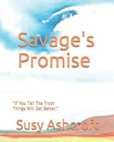 "Savage's Promise: ""If You Tell The Truth Things Will Get Better,"" (Truth Stories)"