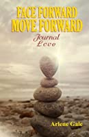 Face Forward Move Forward Journal: Love