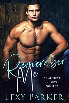 Remember Me (A Calendar of Love Novel Book 4) by [Parker, Lexy]
