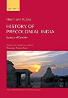 History of Precolonial India: Issues and Debates