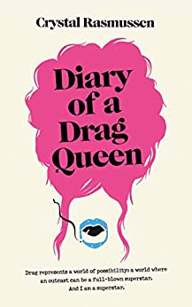 Diary of a Drag Queen by [Rasmussen, Crystal]