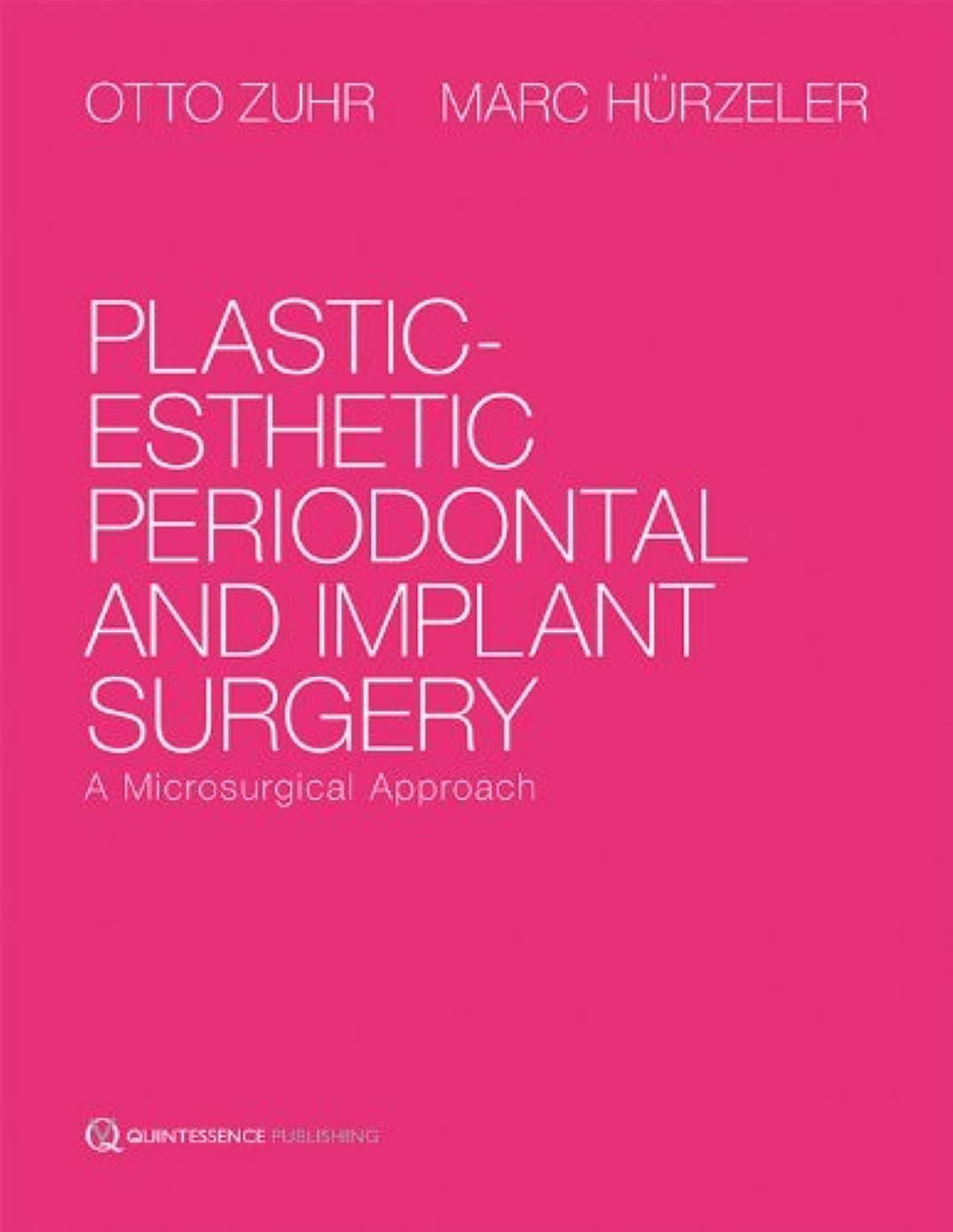 糞除去マルクス主義Plastic-Esthetic Periodontal and Implant Surgery: A Microsurgical Approach